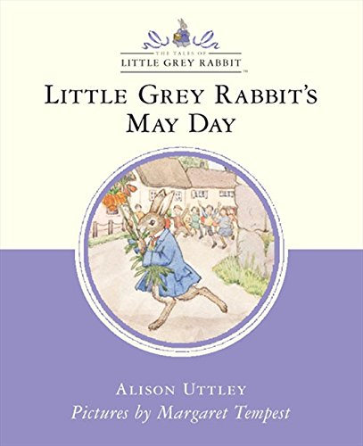 9780001983946: Little Grey Rabbit's May Day (Little Grey Rabbit Classic)