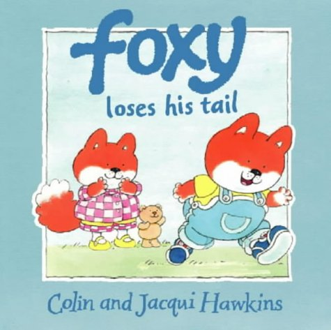 9780001983984: Foxy Loses His Tail