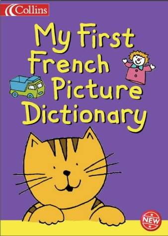 9780001984059: My First French Picture Dictionary (Collins Children's Dictionaries)