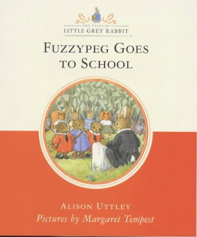9780001984073: Fuzzypeg Goes to School (Little Grey Rabbit Classic Series)