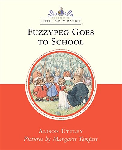 9780001984073: Fuzzypeg Goes to School (Little Grey Rabbit Classic)