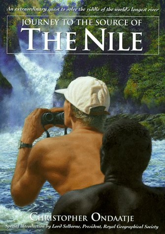 Journey to the Source of the Nile [SIGNED 1ST/1ST]: Ondaatje, Christopher