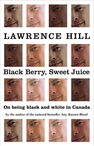 9780002000208: Black Berry Sweet Juice: On Being Black and White in Canada