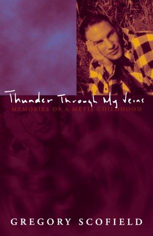 9780002000253: Thunder through my veins: Memories of a Metis childhood