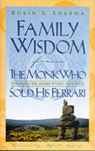 9780002000390: Family Wisdom from the Monk Who Sold His Ferrari : Restoring Spirit at Home