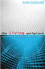 9780002000444: Living Workplace: Soul, Spirit, and Success in the 21st Century