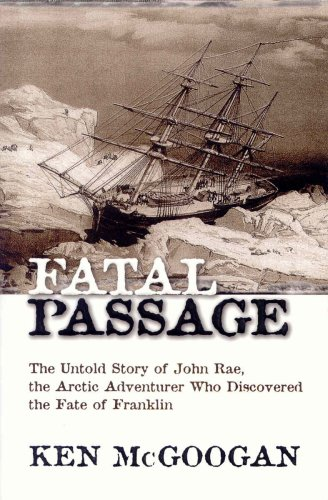 9780002000543: Fatal Passage: The Untold Story of John Rae the Arctic Adventurer Who Discovered the Fate of Franklin
