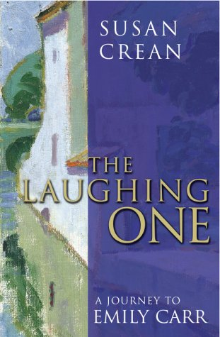 The Laughing One : A Journey to Emily Carr