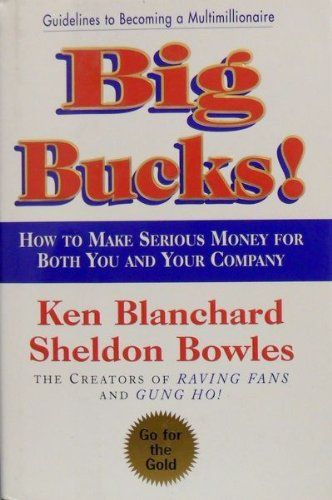 9780002000635: [Big Bucks!]Big Bucks! BY Blanchard, Ken(Author)Hardcover