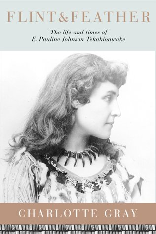 9780002000659: Flint & feather: The life and times of E. Pauline Johnson, Tekahionwake (A Phyllis Bruce book)