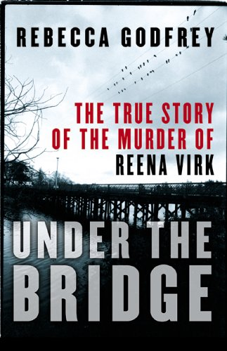 Under the Bridge: The True Story of: Godfrey, Rebecca