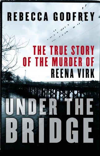 9780002000673: Under the Bridge: The True Story of the Murder of Reena Virk
