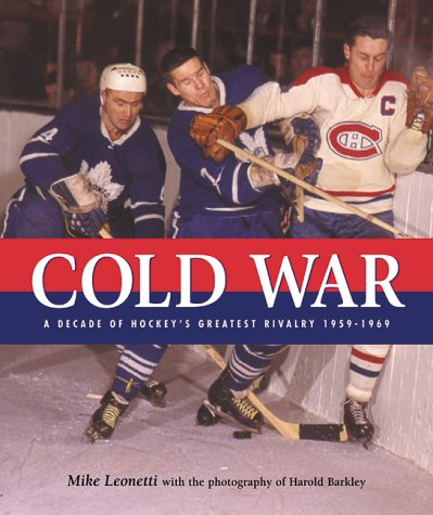 9780002000819: Cold war: A decade of hockey's greatest rivalry, 1959-1969