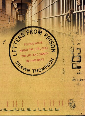 9780002000864: Letters from Prison: Felons Write about the Struggle for Life and Sanity Behind Bars