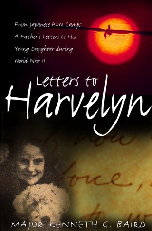 9780002000963: Letters to Harvelyn: From Japanese POW Camps--A Father's Letters to His Young Daughter During World War II
