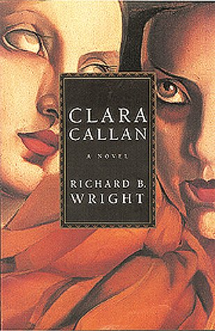 9780002005012: Clara Callan: A novel (A Phyllis Bruce book)