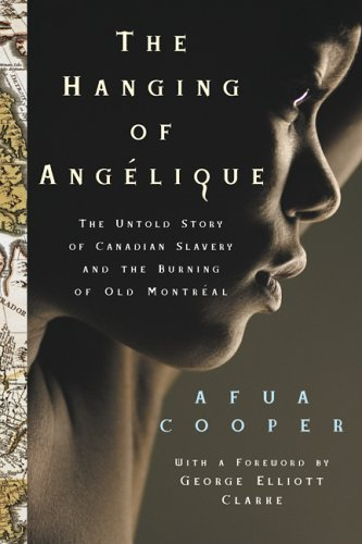 9780002005531: The Hanging of Ang¨¦lique : Canada, Slavery and the Burning of Montreal