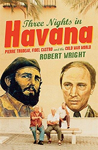 9780002006262: THREE NIGHTS IN HAVANA - Pierre Trudeau, Fidel Castro and the Cold War World