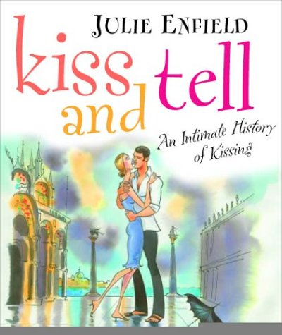 Kiss And Tell: Enfield, Julie