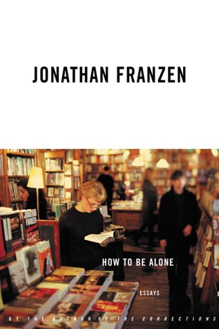 9780002006521: How To Be Alone, Essays