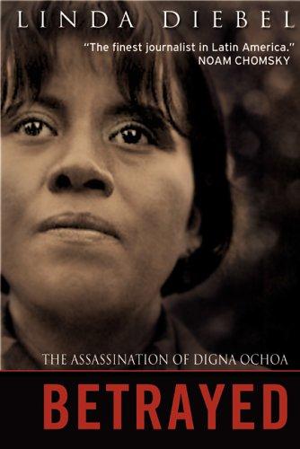 9780002006545: Betrayed Assassination Of Digna Ochoa