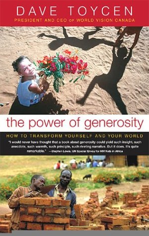 9780002006569: The Power of Generosity: How to Transform Yourself and Your World
