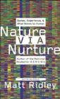 9780002006637: Nature via Nurture: Genes, Experience & What Makes Us Human (Author Signed)