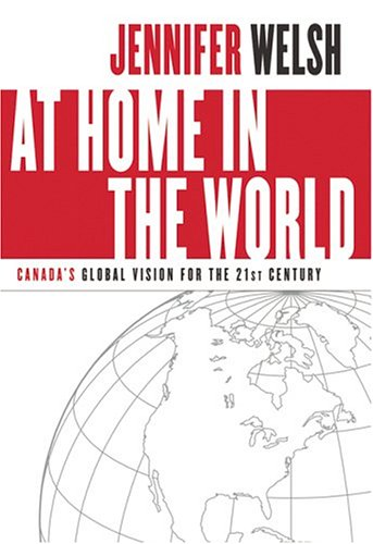 9780002006651: At Home in the World: Canada's Global Vision for the 21st Century