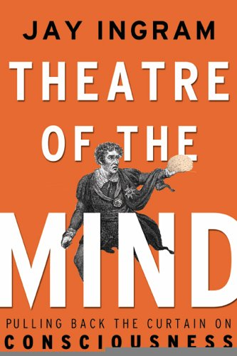 9780002006699: Theatre of the Mind: Raising the Curtain on Consciousness