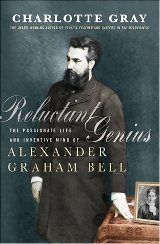 Reluctant Genius : The Passionate Life and: Gray, Charlotte