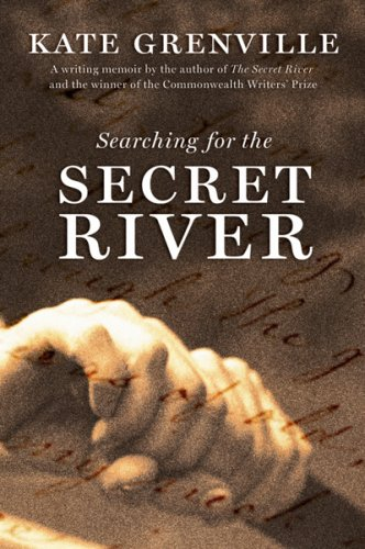 Searching For The Secret River: Grenville, Kate