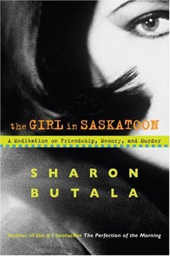 9780002007207: The Girl in Saskatoon: A Meditation on Friendship, Memory and Murder