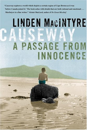 Causeway : A Passage from Innocence [SIGNED CANADIAN 1ST/1ST]: Linden MacIntyre