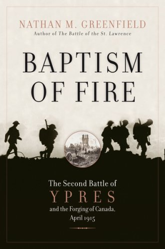 9780002007276: Baptism of Fire.The Second Battle of Ypres and the Froging of Canada, April 1915