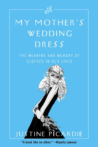 9780002007399: My Mother's Wedding Dress : The Meaning and Memory of Clothes in Our Lives