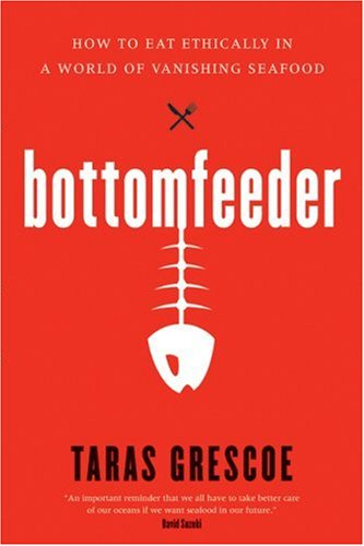 9780002007818: Bottomfeeder: How to Eat Ethically in a World of Vanishing Seafood