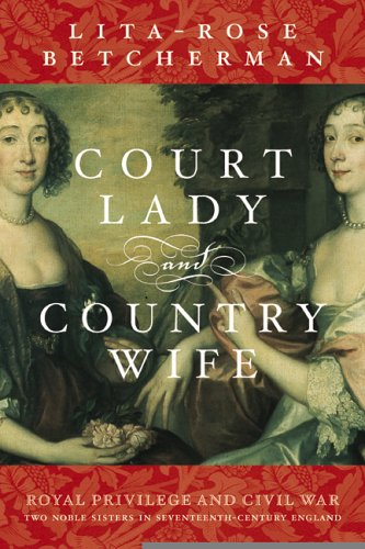 9780002007894: Court Lady and Country Wife: Two Noble Sisters in Seventeenth-Century England