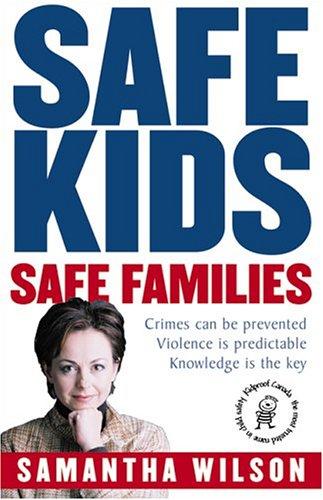 9780002008044: Safe Kids Safe Families