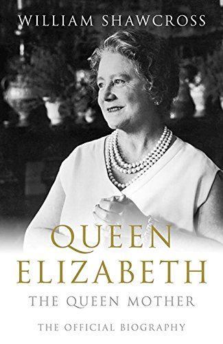 9780002008051: Queen Elizabeth: The Official Biography Of The Queen Mother