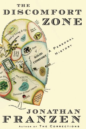The Discomfort Zone : A Personal History [SIGNED]: Franzen, Jonathan