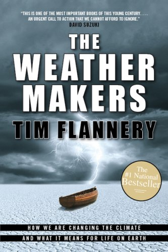 The Weather Makers - How We are Changing the Climate and What it Means for life on Earth