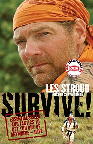 9780002008860: Survive!: Essential Skills and Tactics to Get You Out of Anywhere-Alive