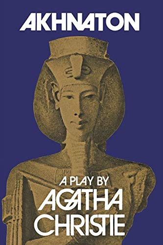 9780002110389: Akhnaton: A Play in Three Acts