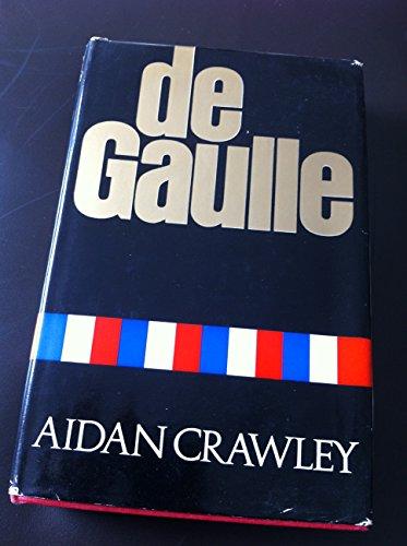 De Gaulle: A biography: Crawley, Aidan