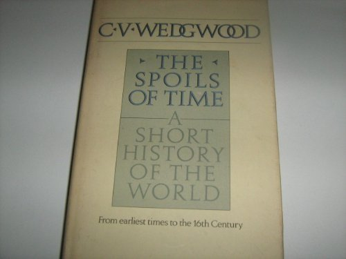 9780002112444: The Spoils of Time: Vol.1: A History of the World from Earliest Times to the 16th Century