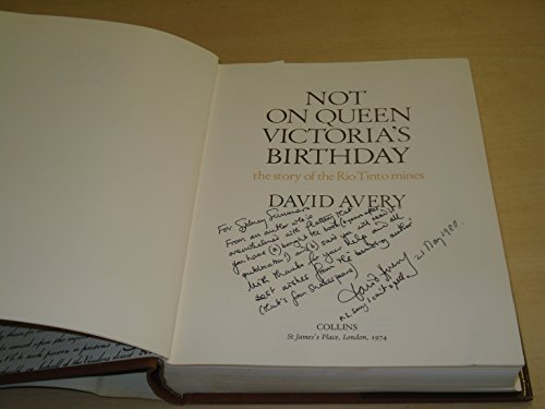Not on Queen Victoria's birthday;: The story of the Rio Tinto mines: Avery, David