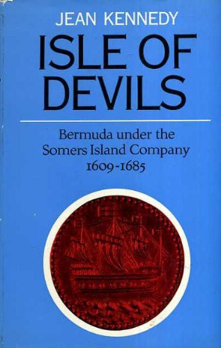 Isle of Devils. Bermuda Under the Somers Island Company 1609-1685.