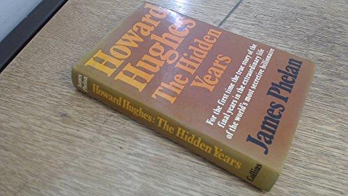 9780002113656: Howard Hughes: The Hidden Years