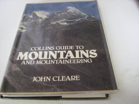 Collins guide to mountains and mountaineering: Cleare, John