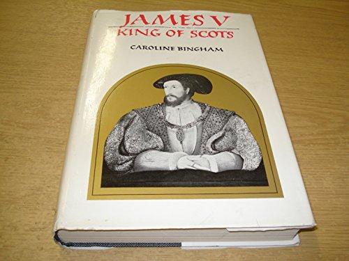 James V, King of Scots 1512-1542: BINGHAM, CAROLINE